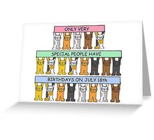Cats celebrating a July 18th Birthday. Greeting Card