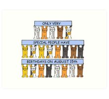 Cats celebrating a birthday on August 15th Art Print