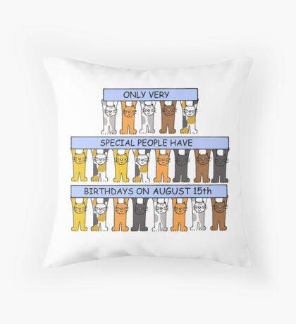 Cats celebrating a birthday on August 15th Throw Pillow