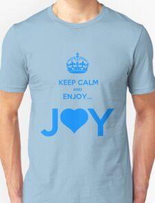 KEEP CALM & ENJOY... JOY 2 THE HEART 3  Unisex T-Shirt