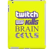 Twitch Chat Kills Brain Cells iPad Case/Skin