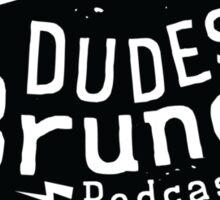 Dudes Brunch Podcast Logo T-shirt Sticker