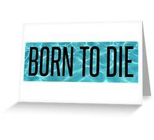 Born To Die - Lana Del Rey Greeting Card