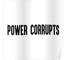 Power Corrupts Poster