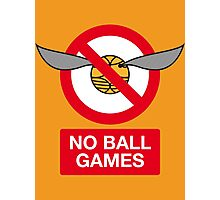 Harry Potter No Ball Games Photographic Print