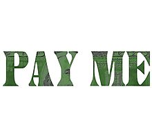 Pay Me Photographic Print