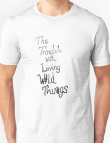 Trouble with loving wild things T-Shirt