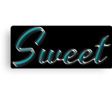 Sweet - Faux Turquoise Text Effect Canvas Print
