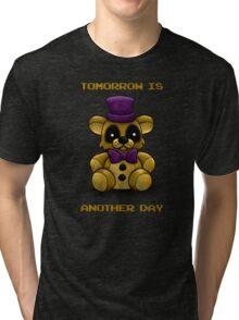 Tomorrow is another day - Fredbear FNAF Tri-blend T-Shirt