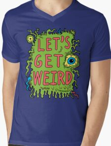 Lets Get Weird Mens V-Neck T-Shirt