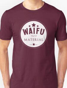 Waifu Material Unisex T-Shirt