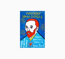 Vincent van Gogh pop folk art Unisex T-Shirt