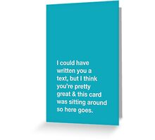You're Great 2 Greeting Card