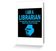 I AM A LIBRARIAN Greeting Card