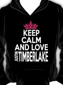 KEEP CALM AND LOVE justin TIMBERLAKE T-Shirt