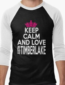 KEEP CALM AND LOVE justin TIMBERLAKE T-Shirt