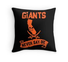 San Francisco Giants Never Say Die Throw Pillow