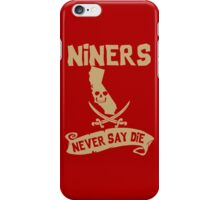 San Francisco 49ers Never Say Die iPhone Case/Skin