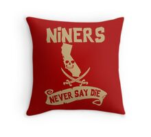 San Francisco 49ers Never Say Die Throw Pillow