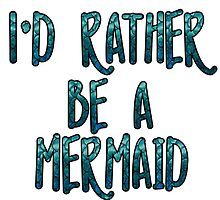I'd Rather Be A Mermaid by Rita-M