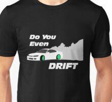 Do You Even Drfit V1 Unisex T-Shirt