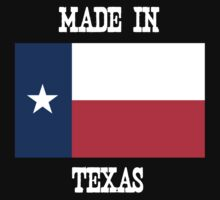 Made In Texas -White Letters- by ADogNamedKitty