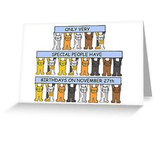 Cats celebrating birthdays on November 27th. Greeting Card