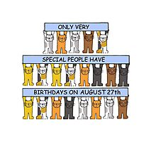 Cats celebrating a birthday on August 27th Photographic Print