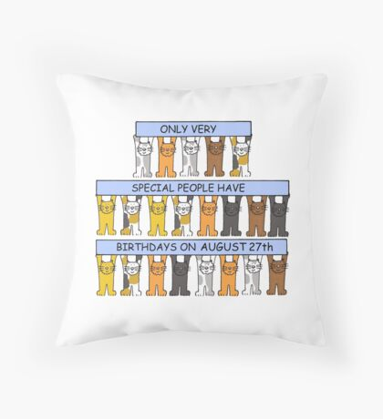 Cats celebrating a birthday on August 27th Throw Pillow