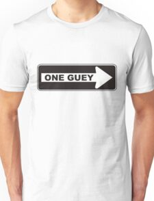 One Guey Unisex T-Shirt