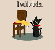 It would be broken... Womens Fitted T-Shirt