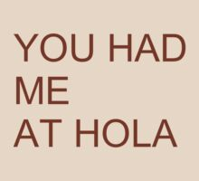 Had me at hola by LatinoTime