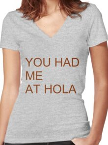 Had me at hola Women's Fitted V-Neck T-Shirt