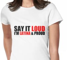 Latina & Proud! Womens Fitted T-Shirt
