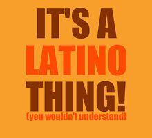 It's a Latino Thing! Unisex T-Shirt