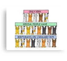 Cats celebrating birthdays on January 16th. Canvas Print