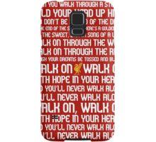 You'll Never Walk Alone Samsung Galaxy Case/Skin