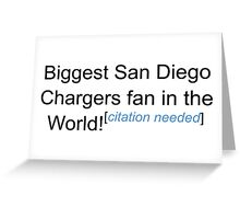 Biggest San Diego Chargers Fan - Citation Needed Greeting Card
