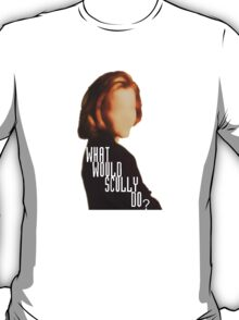 What Would Scully Do? T-Shirt