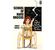 School of Hard Knocks Photographic Print