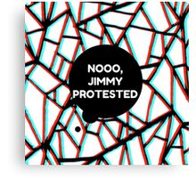Louis Tomlinson - Noooo Jimmy Protested Canvas Print
