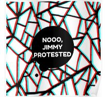 Louis Tomlinson - Noooo Jimmy Protested Poster