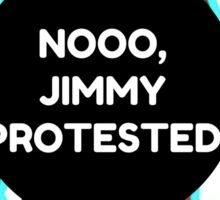 Louis Tomlinson - Noooo Jimmy Protested Sticker
