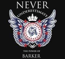 Never Underestimate The Power Of Barker - Tshirts & Accessories by tshirts2015