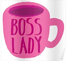 BOSS LADY pink cup of coffee Poster