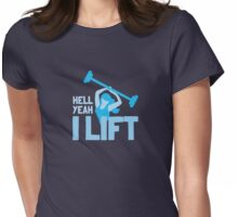 Hell YEAH ! I lift! with woman Womens Fitted T-Shirt