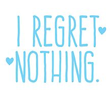 I regret nothing Photographic Print