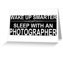 Wake Up Smarter Sleep With An Photographer - Tshirts & Accessories Greeting Card