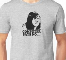 Computer Says No Little Britain T Shirt Unisex T-Shirt