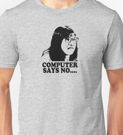 Computer Says No Little Britain T Shirt Unisex T-Shirt